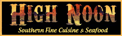 High Noon Southern Fine Cuisine &Seafood