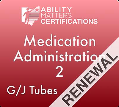 Medication Administration 2 Renewal: G/J Tubes