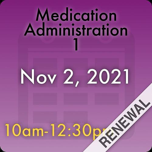 211102MC1R Medication Administration 1 Renewal: Nov 2, 2021, 10:00am-12:30pm