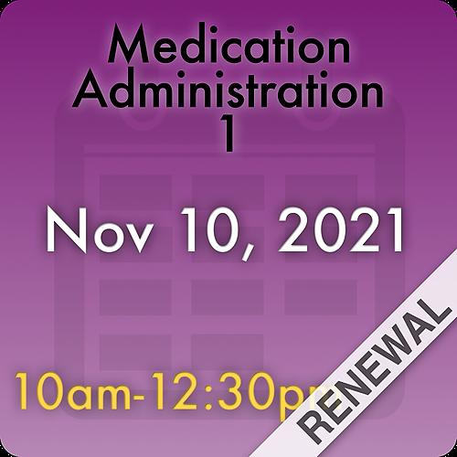 211110MC1R Medication Administration 1 Renewal: Nov 10, 2021, 10:00am-12:30pm